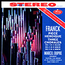Franck: Pièce Héroïque - Three Chorales: No. 1 in E Major - No. 2 in B Minor - No. 3 in A Minor (Remastered 2015)