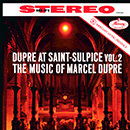 Dupré At Saint-Sulpice Vol. 2: The Music of Marcel Dupré (Remastered 2015)