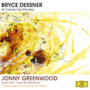 "Bryce Dessner: St. Carolyn By The Sea – Jonny Greenwood: Suite From ""There Will Be Blood"""
