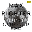 Max Richter: Dream 3 (Jürgen Müller Remix)