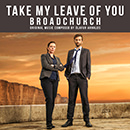 "Take My Leave Of You (From ""Broadchurch"" Music From The Original TV Series)"