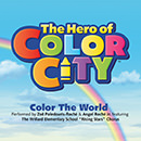 "Color The World (From The Original Motion Picture ""The Hero Of Color City"")"