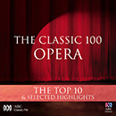 The Classic 100: Opera – The Top 10 & Selected Highlights