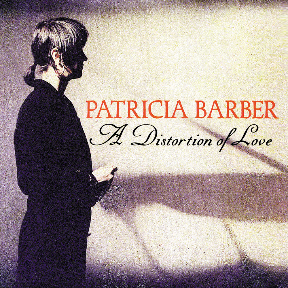 Barber Love : Patricia Barber, A Distortion Of Love in High-Resolution Audio ...