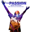 The Passion: New Orleans (Music from the Live Television Event)
