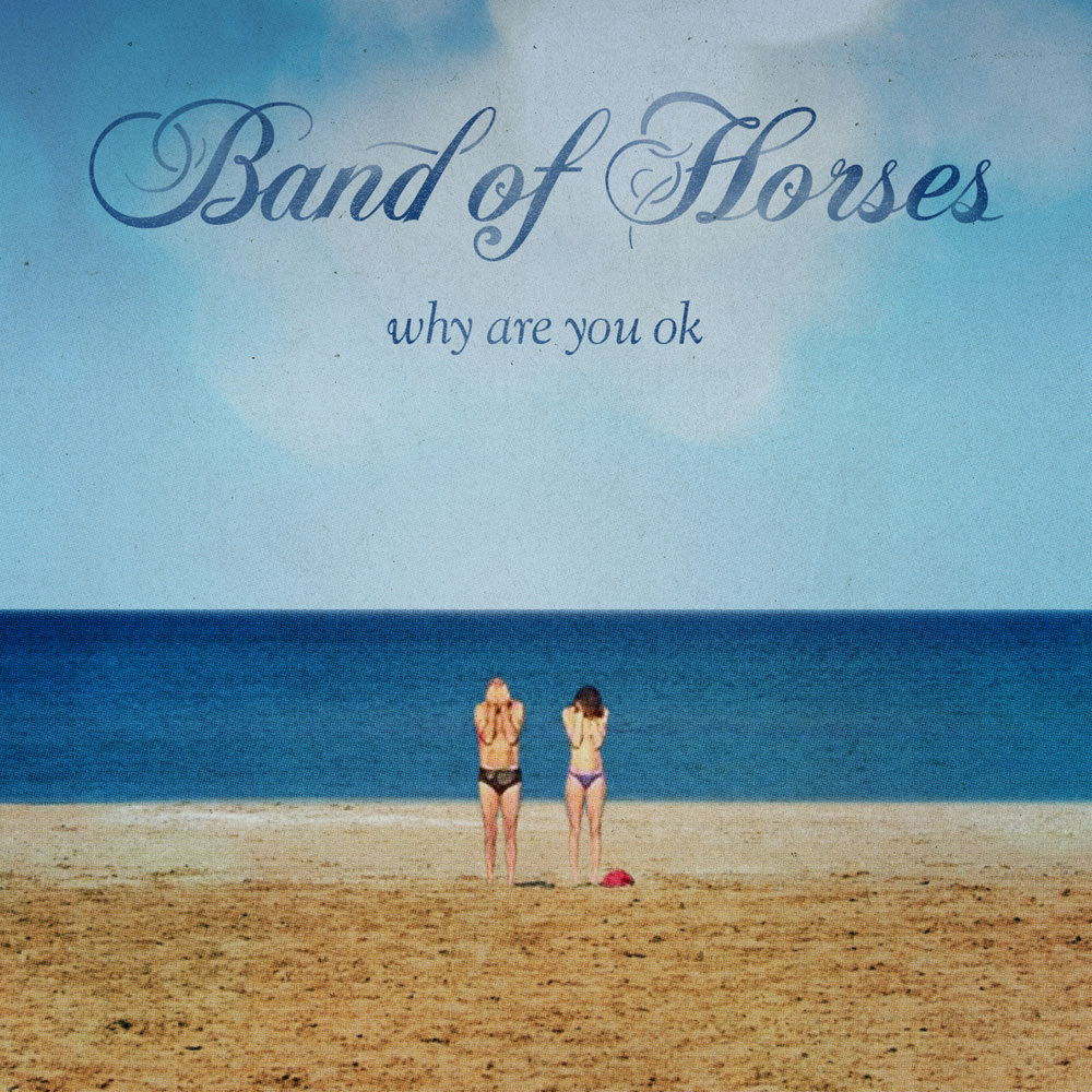 Band Of Horses, Why Are You OK in High-Resolution Audio ...