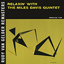 Relaxin' With The Miles Davis Quintet (Rudy Van Gelder Remaster)