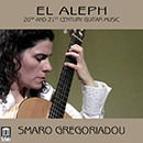 El Aleph: 20th and 21st Century Guitar Music