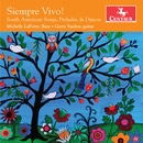Siempre Vivo!: South American Songs, Preludes & Dances