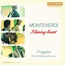 Monteverdi: Flaming Heart - Madrigals