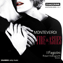 Monteverdi: Fire and Ashes - Madrigals