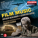 The Film Music of Arthur Benjamin & Leighton Lucas: The Man Who Knew Too Much, An Ideal Husband, Ice Cold in Alex, Stage Fright & The Dam Busters
