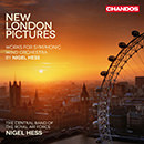 Nigel Hess: New London Pictures: Works for Symphonic Wind Orchestra