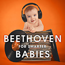 Beethoven for Smarter Babies