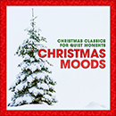 Christmas Moods: Christmas Classics for Quiet Moments