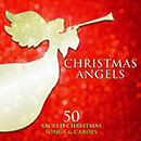 Christmas Angels: 50 Sacred Christmas Songs and Carols