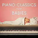 Piano Classics for Babies