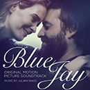 Blue Jay (Original Motion Picture Soundtrack)