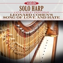 Solo Harp: Leonard Cohen's Songs of Love and Hate