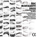 Eric Montalbetti: Solos - A Personal Diary in Music
