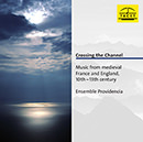 Crossing the Channel (Music from Medieval France and England, 10th-13th century)
