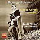 Singers of the Century: Franco Corelli, Vol. 2: Young Hero of Italian Opera (Remastered 2016)