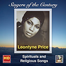 Singers of the Century: Leontyne Price: Spiritual and Religious Songs (Remasterd 2016)