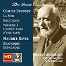 The Great Conductors: Ernest Ansermet Conducts Claude Debussy & Maurice Ravel (Remastered 2016)