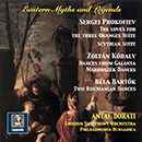 Eastern Myths & Legends: The Music of Prokofiev, Kodaly & Bartok