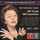 Le monde de la Chanson, Vol. 10: The Centennial Album: 100 Years, 100 Chansons