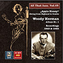 "All That Jazz, Vol. 49: Woody Herman, Album No. 1 ""Apple Honey"" – Swing from Big Band to Combo (Remastered 2015)"
