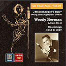 "All That Jazz, Vol. 50: Woody Herman, Album No. 2 ""Woodchopper's Ball"" – Swing from Big Band to Combo (Remastered 2015)"