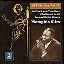 "All That Jazz, Vol. 52: Memphis Slim – ""Bad Luck & Troubles"" (An Album Dedicated to All Born with the Blues) [Remastered 2015]"