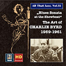All That Jazz, Vol. 55: Blues Sonata at the Showboat (The Art of Charlie Byrd) (Remastered 2015)