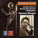 All that Jazz, Vol. 56: Charles Mingus: Ah Um and Live at Massey Hall Toronto (Highlights)