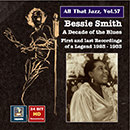 All That Jazz, Vol. 57: Bessie Smith - A Decade of the Blues