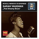 Musical Moments To Remember: Sarah Vaughan - That Dreamy Blues (Remastered 2016)