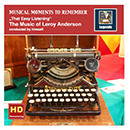 "Musical Moments to Remember: The Music of Leroy Anderson ""That Easy Listening"" (Remastered 2016)"