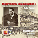 The Broadway Cast Collection, Vol. 3: Cole Porter – Kiss Me Kate & Can-Can (Remastered 2016)