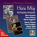 Icons of German Cinema: Hans May – The Forgotten Composer (Remastered 2016)