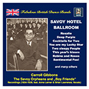 Fabulous British Dance Bands: Savoy Hotel Ballroom (Remastered 2016)