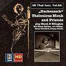 All That Jazz, Vol. 66: Hackensack: Thelonius Monk & Friends Play Monk & Ellington (2016 Remaster)