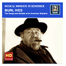 Musical Moments to Remember: Burl Ives - Songs & Ballads of an American Wayfarer (2016 Remaster)