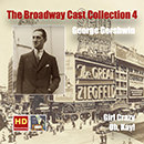 The Broadway Cast Collection, Vol. 4: George Gershwin: Girl Crazy - Oh, Kay! (Remastered 2016)