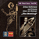 "All That Jazz, Vol. 70: John Coltrane & Friends (feat. Art Blakey) ""The Meeting"" (Remastered 2016)"