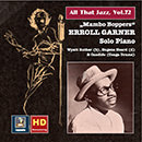 "All That Jazz, Vol. 72: Erroll Garner ""Mambo Boppers"" (Remastered 2016)"