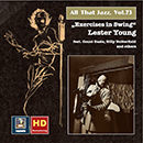"All That Jazz, Vol. 73: Lester Young ""Exercises in Swing"" (Remastered 2016)"