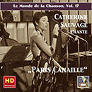 "Le monde de la chanson, Vol. 17: Catherine Sauvage ""Paris canaille"" (Remastered 2016)"