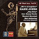 "All That Jazz, Vol. 75: Hank Jones ""We're All Together"" (Remastered 2016)"