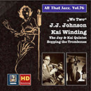 "All That Jazz, Vol. 76: ""We Two"" - The Bopping Trombones of J.J. Johnson & Kai Winding (Remastered 2016)"